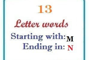 Thirteen letter words starting with M and ending in N