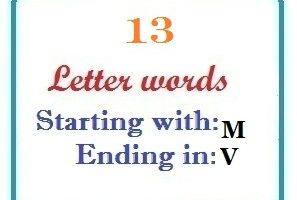 Thirteen letter words starting with M and ending in V