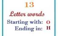Thirteen letter words starting with O and ending in H