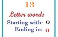 Thirteen letter words starting with O and ending in O