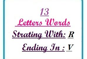 Thirteen letter words starting with R and ending in V
