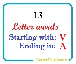 Thirteen letter words starting with V and ending in A
