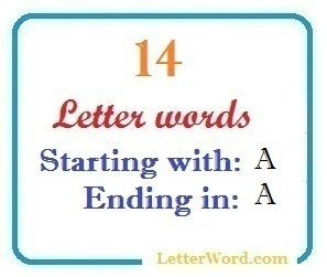 Fourteen letter words starting with A and ending in A