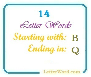 Fourteen letter words starting with B and ending in Q