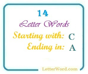 Fourteen letter words starting with C and ending in A