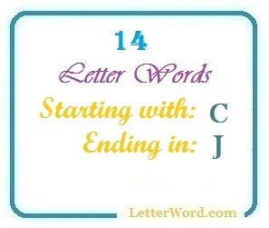 Fourteen letter words starting with C and ending in J