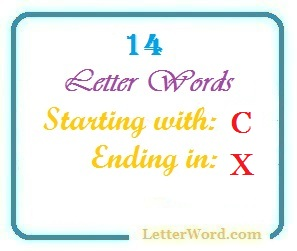 Fourteen letter words starting with C and ending in X