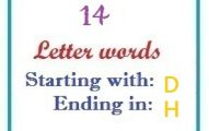 Fourteen letter words starting with D and ending in H
