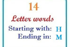Fourteen letter words starting with H and ending in M