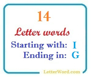 Fourteen letter words starting with I and ending in G