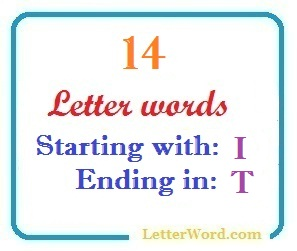 Fourteen letter words starting with I and ending in T