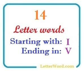Fourteen letter words starting with I and ending in V