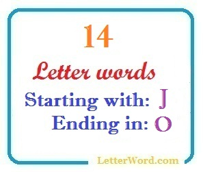 Fourteen letter words starting with J and ending in O