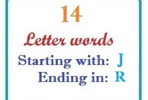 Fourteen letter words starting with J and ending in R