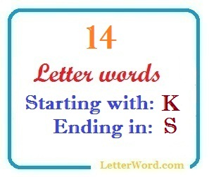 Fourteen letter words starting with K and ending in S