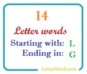 Fourteen letter words starting with L and ending in G