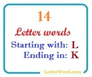 Fourteen letter words starting with L and ending in K