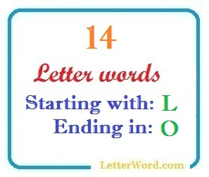 Fourteen letter words starting with L and ending in O