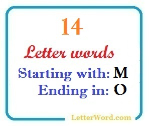 Fourteen letter words starting with M and ending in O
