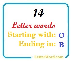 Fourteen letter words starting with O and ending in B
