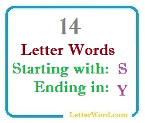 Fourteen letter words starting with S and ending in Y
