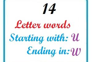 Fourteen letter words starting with U and ending in W
