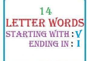 Fourteen letter words starting with V and ending in I