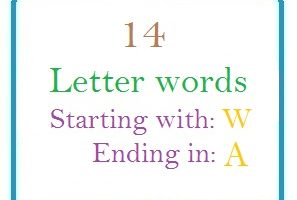 Fourteen letter words starting with W and ending in A