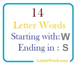 Fourteen letter words starting with W and ending in S
