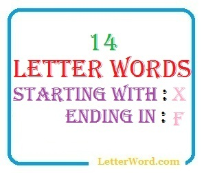 Fourteen letter words starting with X and ending in F