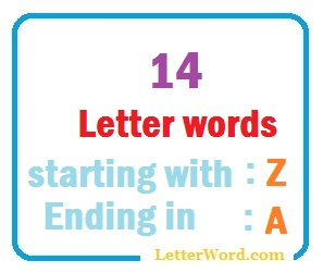 Fourteen letter words starting with Z and ending in A