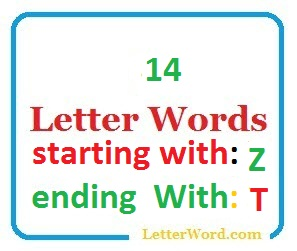 Fourteen letter words starting with Z and ending in T